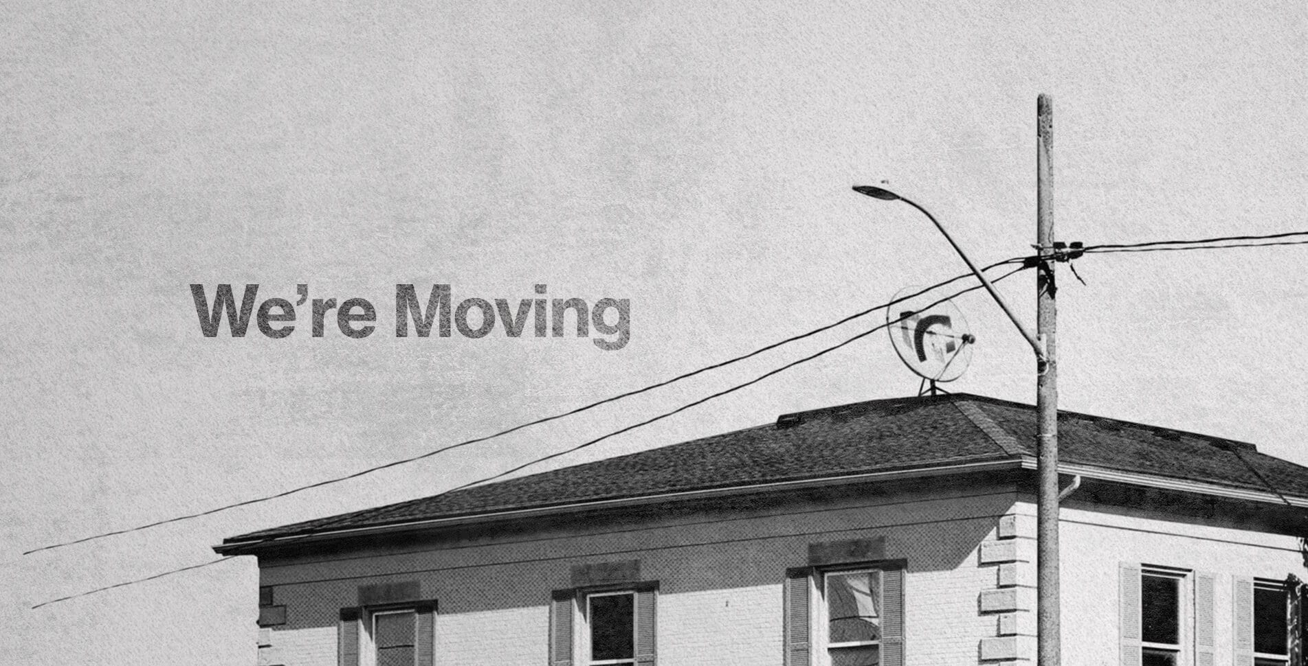 We're moving announcement